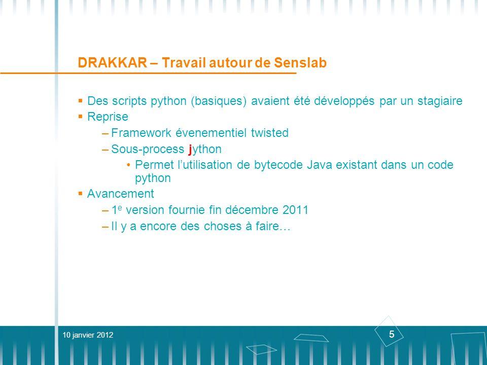 6 DRAKKAR – Ubuntu-sn Ubuntu-sn : Ubuntu remix for Sensor Networks Modification du live CD officiel dUbuntu Pré-installer les outils dont ont généralement besoin les membres de léquipe Faire gagner du temps aux nouveau arrivants Contourner qq problèmes notés par les possesseurs dun MAC Scripts de modification de lISO officielle: https://forge.imag.fr/projects/ubuntu-sn/ (plus faciles à maintenir que lISO finale…) https://forge.imag.fr/projects/ubuntu-sn/ 1.0 (sortie en juillet 2011) : basée sur ubuntu 11.04 Prochaine version –Update de Ubuntu –Ajout de logiciels supplémentaires –Il faudrait que ce soit bootable indifféremment sur les PC et les MACs (il y en a beaucoup dans léquipe !) 10 janvier 2012