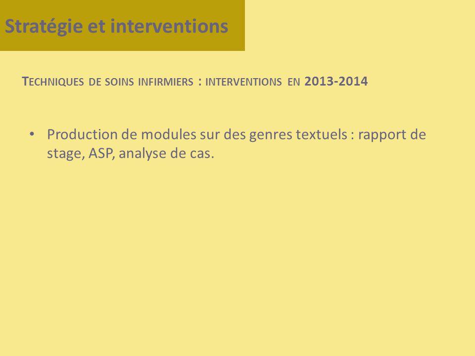 Production de modules sur des genres textuels : rapport de stage, ASP, analyse de cas. Stratégie et interventions T ECHNIQUES DE SOINS INFIRMIERS : IN