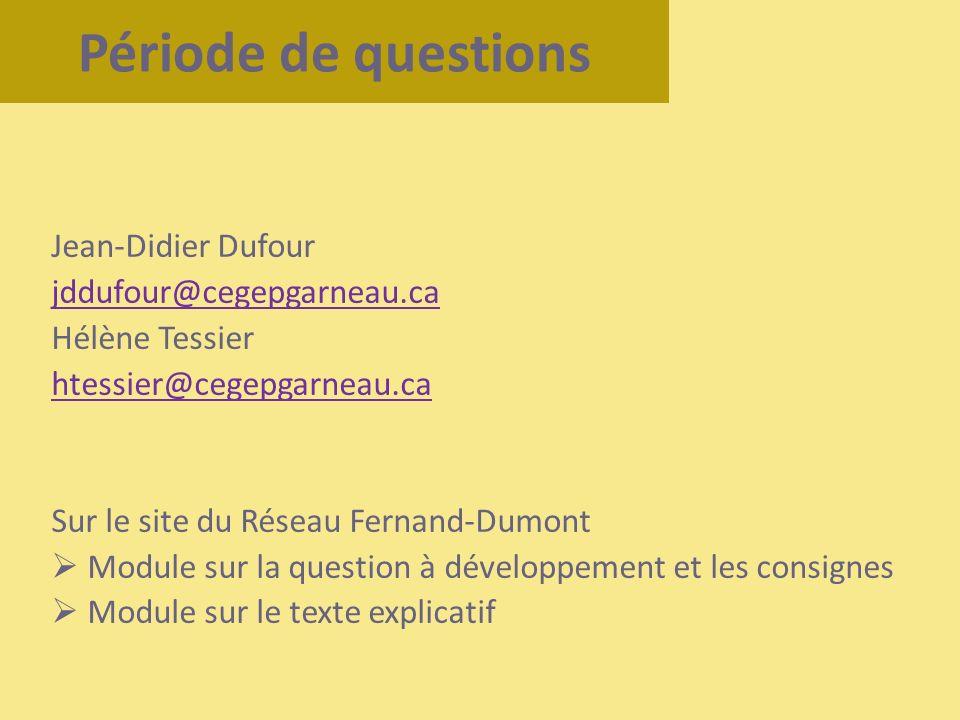 Jean-Didier Dufour jddufour@cegepgarneau.ca Hélène Tessier htessier@cegepgarneau.ca Sur le site du Réseau Fernand-Dumont Module sur la question à déve
