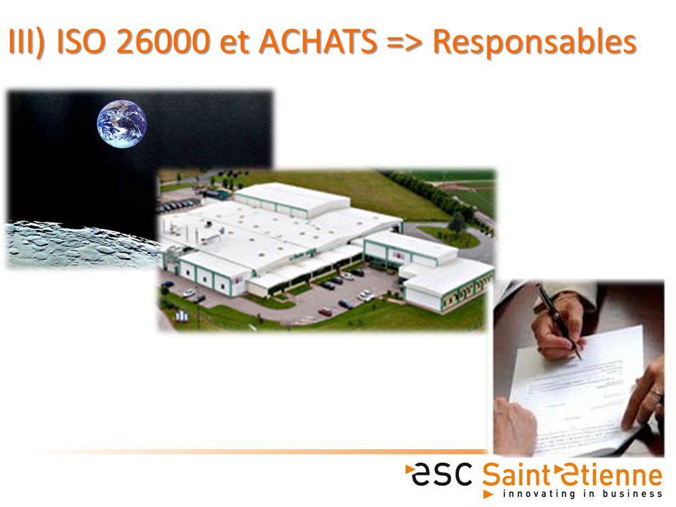 III) ISO 26000 et ACHATS => Responsables