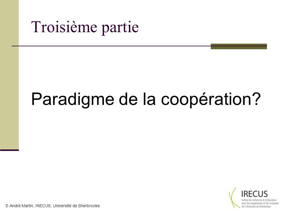 André Martin, IRECUS, Université de Sherbrooke Troisième partie Paradigme de la coopération?