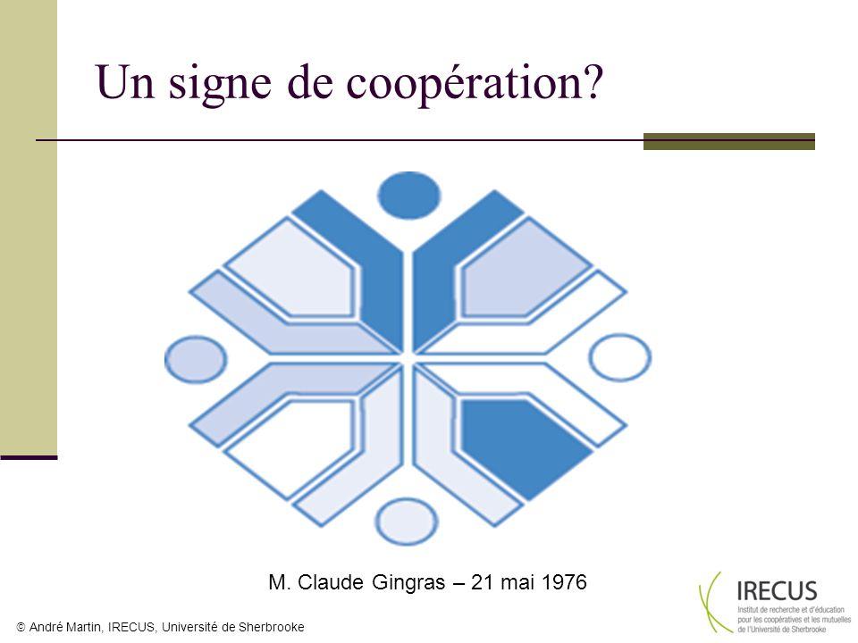 André Martin, IRECUS, Université de Sherbrooke Un signe de coopération? M. Claude Gingras – 21 mai 1976