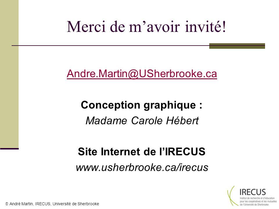 André Martin, IRECUS, Université de Sherbrooke Merci de mavoir invité! Andre.Martin@USherbrooke.ca Conception graphique : Madame Carole Hébert Site In