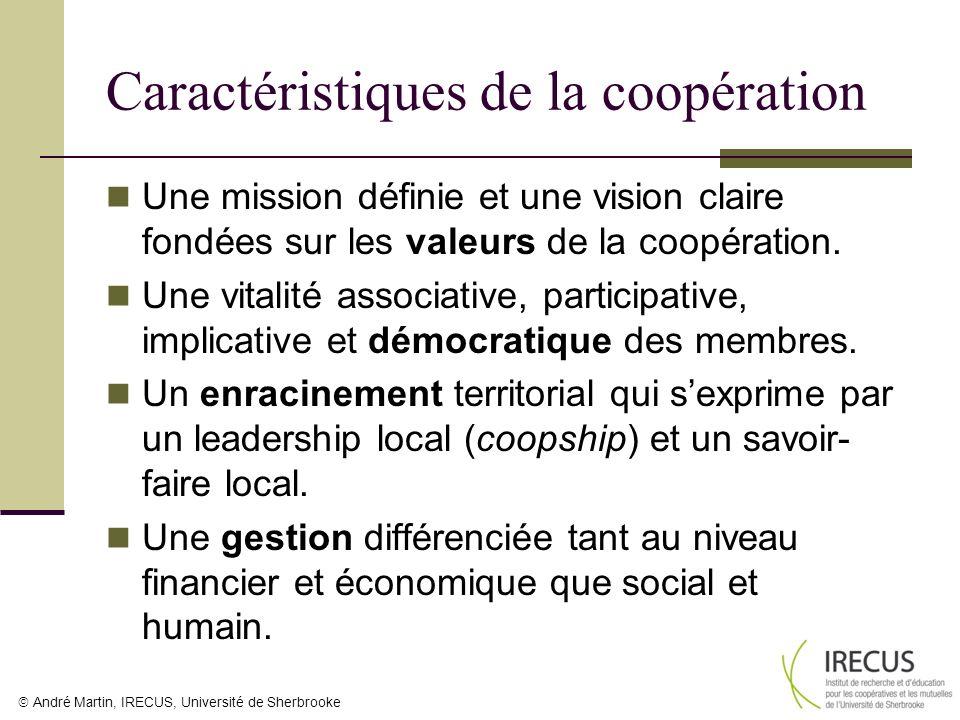 André Martin, IRECUS, Université de Sherbrooke Caractéristiques de la coopération Une mission définie et une vision claire fondées sur les valeurs de