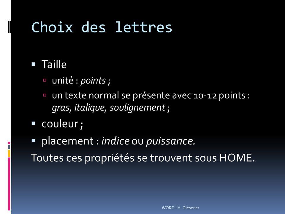 Choix des lettres Taille unité : points ; un texte normal se présente avec 10-12 points : gras, italique, soulignement ; couleur ; placement : indice
