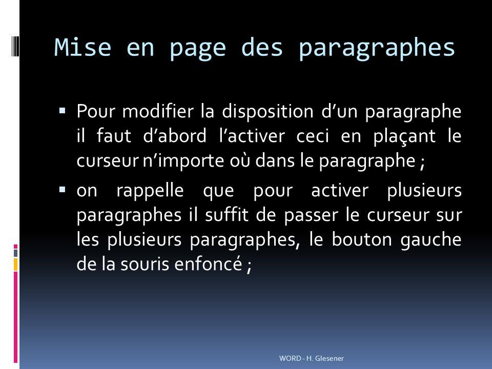 Mise en page des paragraphes Pour modifier la disposition dun paragraphe il faut dabord lactiver ceci en plaçant le curseur nimporte où dans le paragr