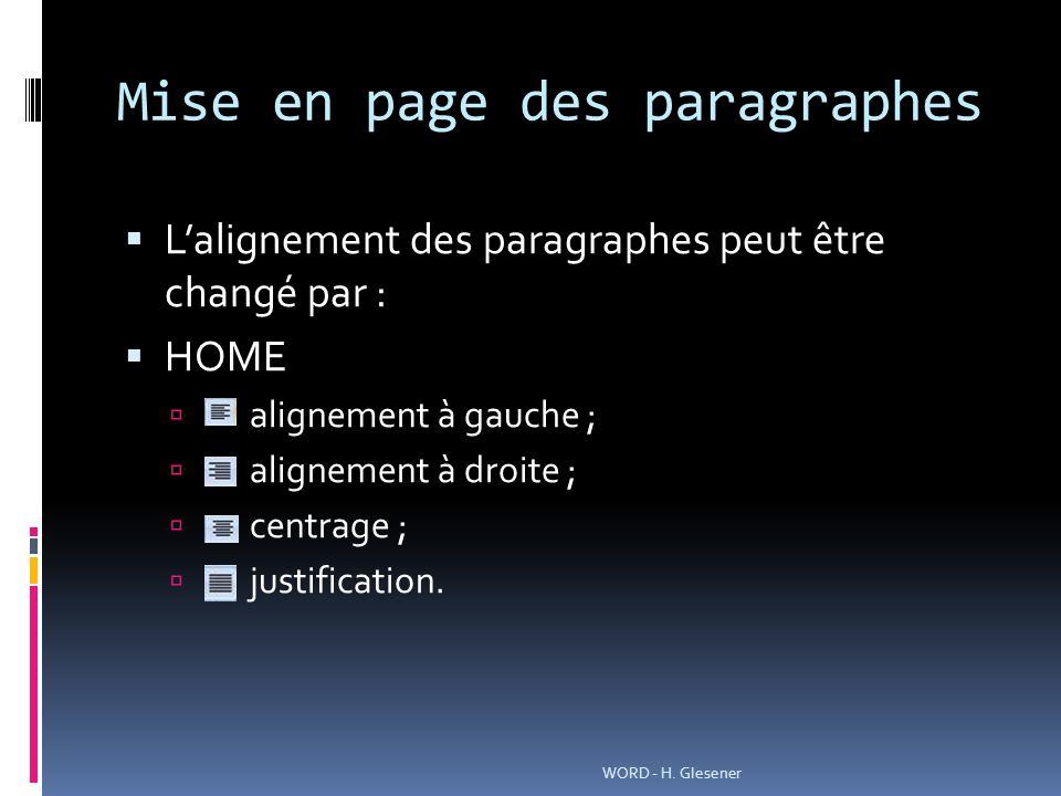 Mise en page des paragraphes Lalignement des paragraphes peut être changé par : HOME alignement à gauche ; alignement à droite ; centrage ; justificat