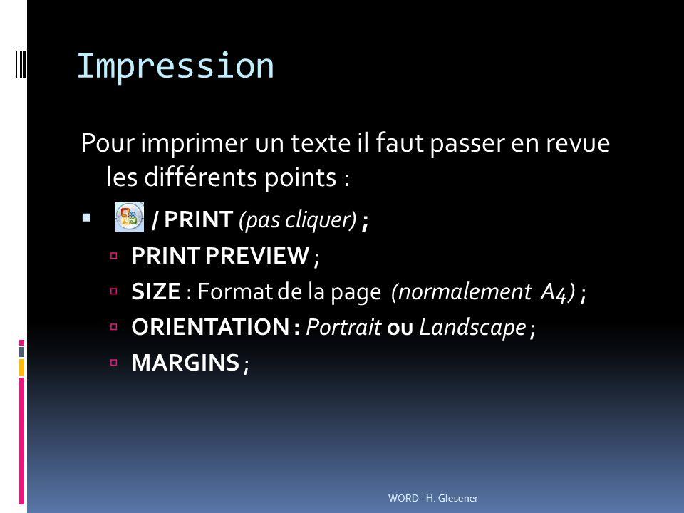 Impression Pour imprimer un texte il faut passer en revue les différents points : / PRINT (pas cliquer) ; PRINT PREVIEW ; SIZE : Format de la page (no