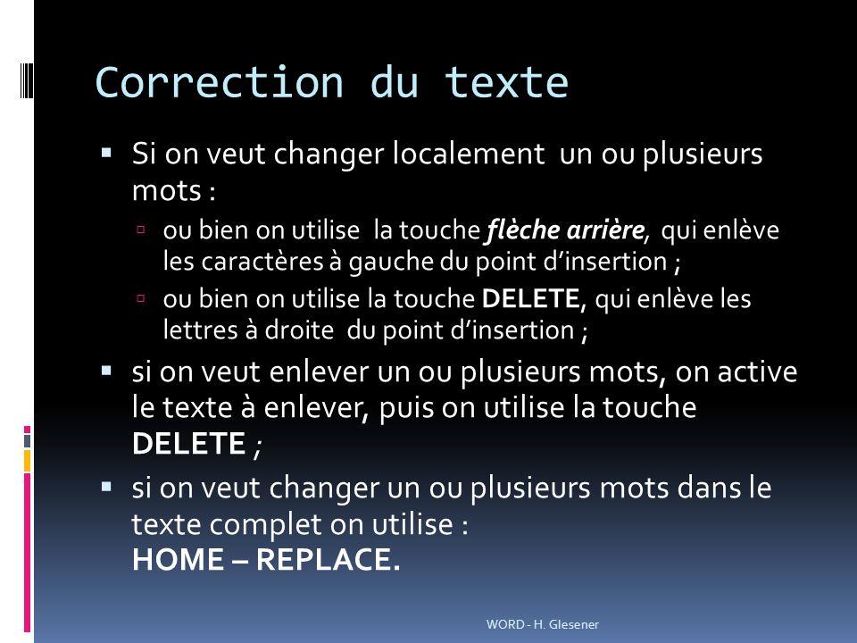 Correction du texte Si on veut changer localement un ou plusieurs mots : ou bien on utilise la touche flèche arrière, qui enlève les caractères à gauc