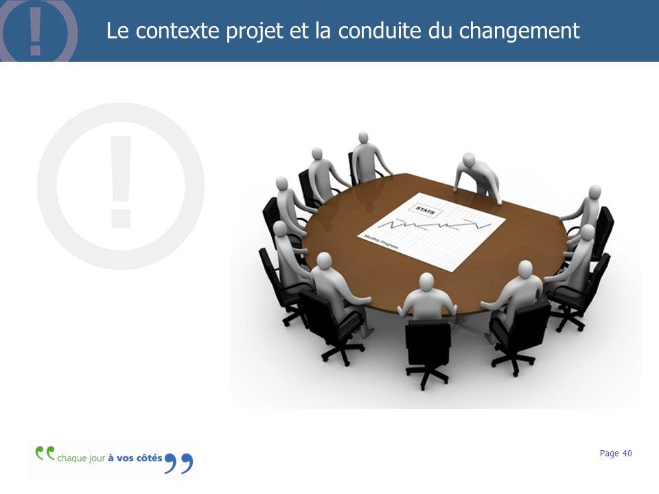 Le contexte projet et la conduite du changement Page 40