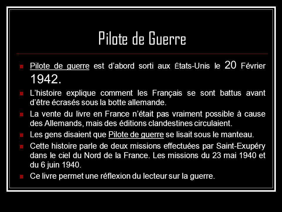 Pilote de Guerre Pilote de guerre est dabord sorti aux É tats-Unis le 20 Février 1942. Lhistoire explique comment les Français se sont battus avant dê
