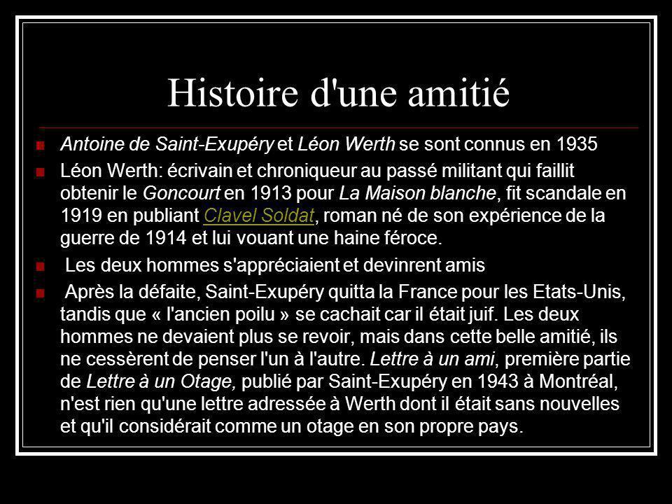 Histoire d'une amitié Antoine de Saint-Exupéry et Léon Werth se sont connus en 1935 Léon Werth: écrivain et chroniqueur au passé militant qui faillit