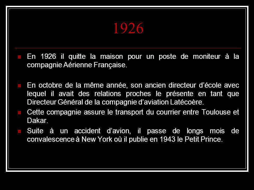 1926 En 1926 il quitte la maison pour un poste de moniteur à la compagnie Aérienne Française. En octobre de la même année, son ancien directeur décole