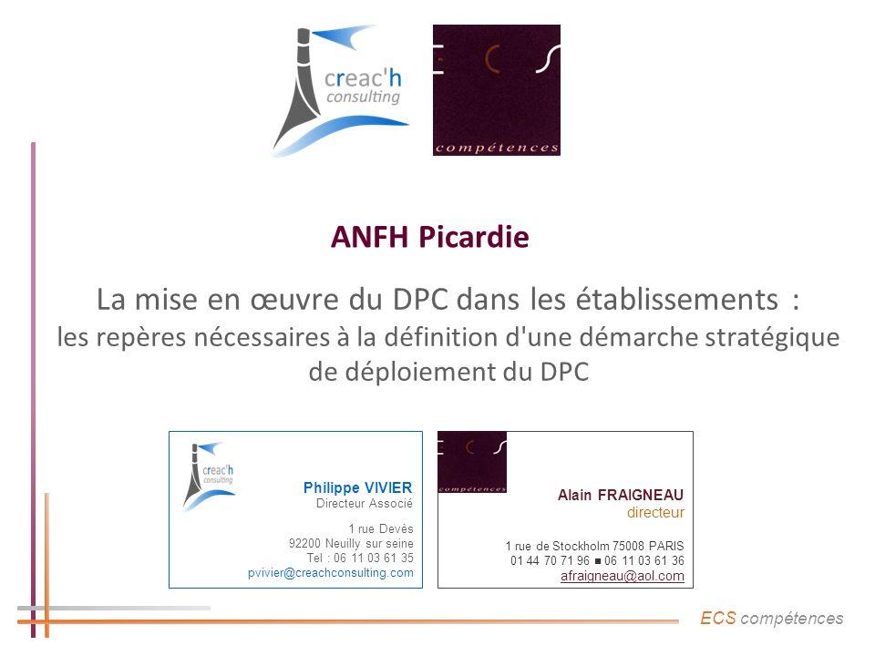 ECS compétences ANFH Picardie La mise en œuvre du DPC dans les établissements : les repères nécessaires à la définition d'une démarche stratégique de