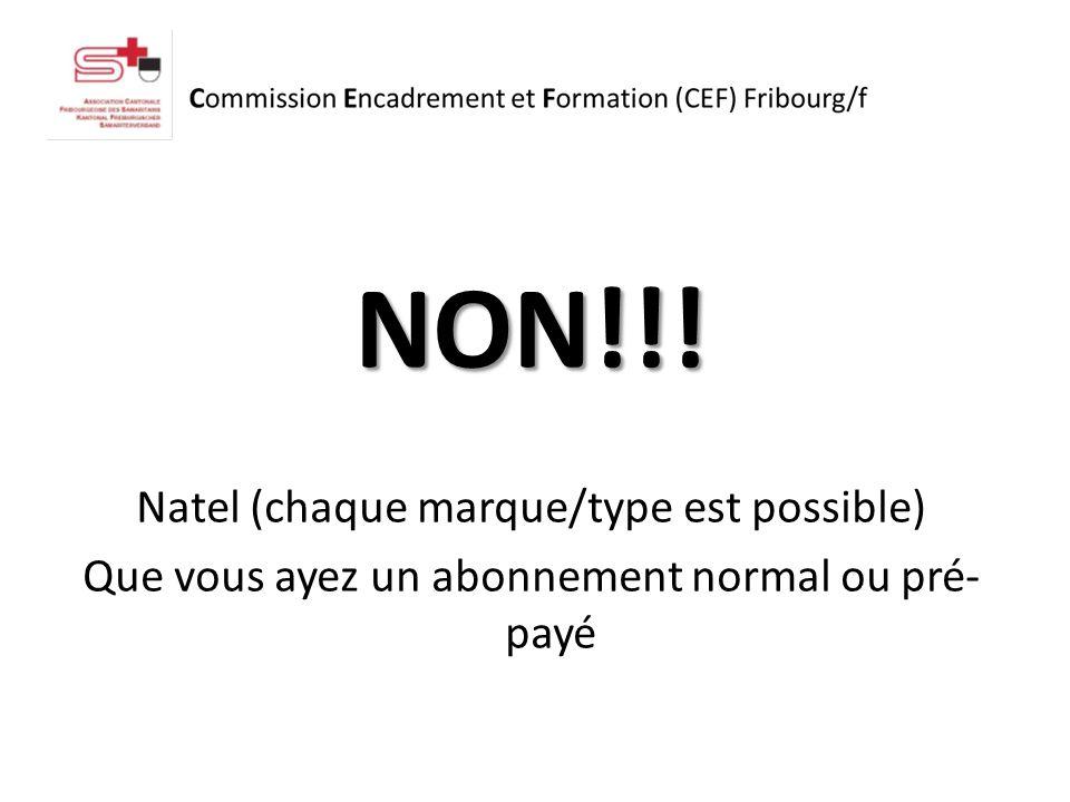 NON!!! Natel (chaque marque/type est possible) Que vous ayez un abonnement normal ou pré- payé