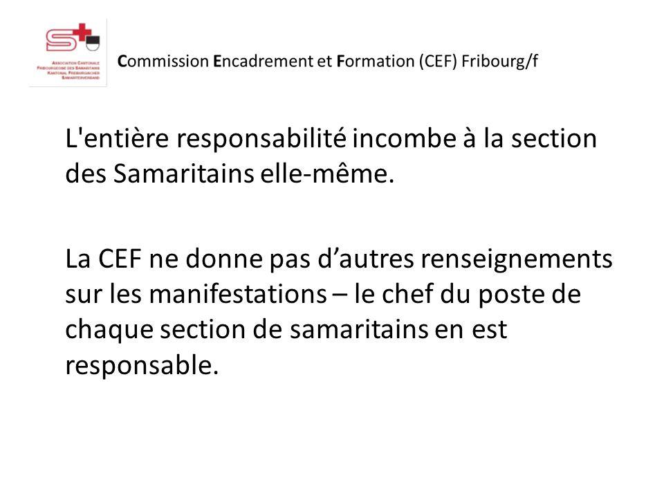 L entière responsabilité incombe à la section des Samaritains elle-même.