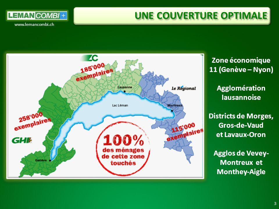UNE COUVERTURE OPTIMALE 3 www.lemancombi.ch Zone économique 11 (Genève – Nyon) Agglomération lausannoise Districts de Morges, Gros-de-Vaud et Lavaux-Oron Agglos de Vevey- Montreux et Monthey-Aigle
