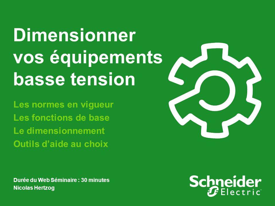 Les normes en vigueur Les fonctions de base Le dimensionnement Outils daide au choix Durée du Web Séminaire : 30 minutes Nicolas Hertzog Dimensionner