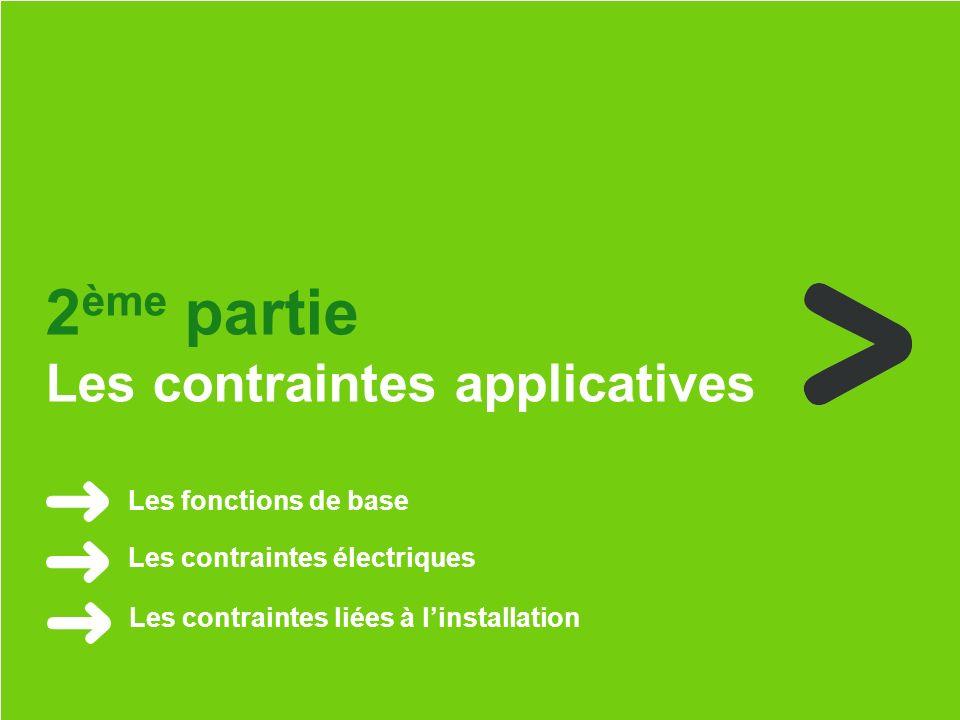 Schneider Electric 8 - Nicolas Hertzog - juin 2013 Les fonctions de base Les contraintes électriques Les contraintes liées à linstallation 2 ème parti