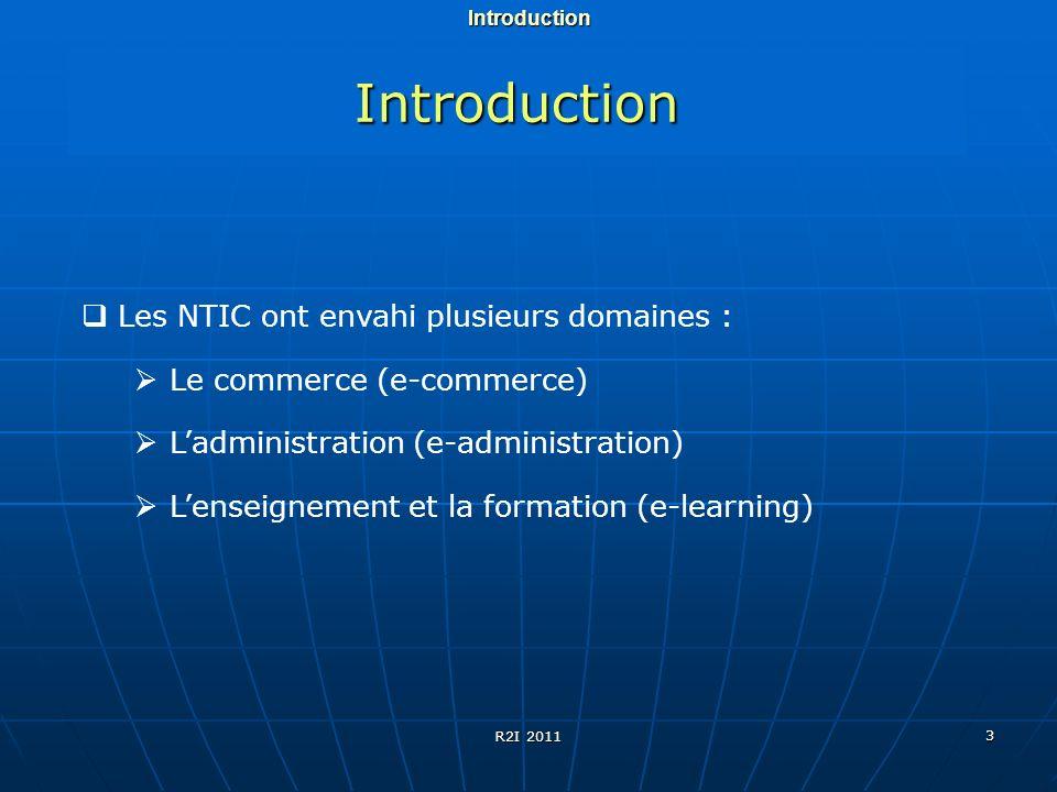 3Introduction Les NTIC ont envahi plusieurs domaines : Le commerce (e-commerce) Ladministration (e-administration) Lenseignement et la formation (e-le