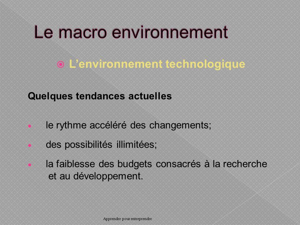 Lenvironnement technologique Quelques tendances actuelles le rythme accéléré des changements; des possibilités illimitées; la faiblesse des budgets consacrés à la recherche et au développement.
