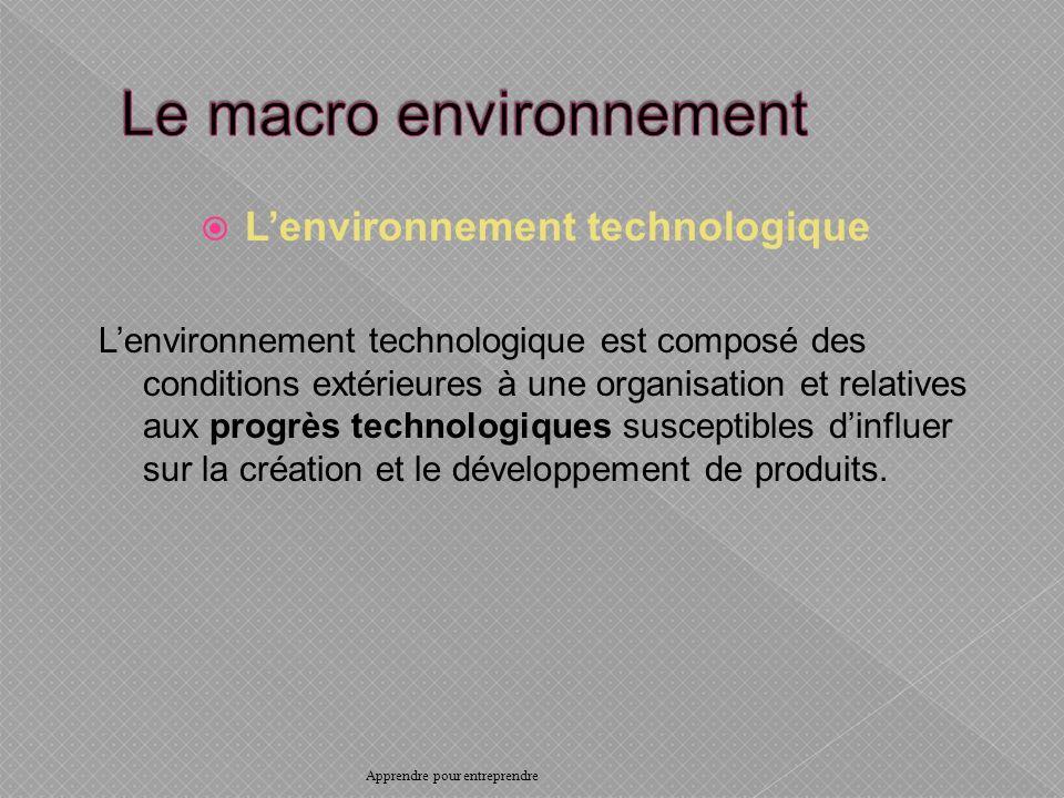 Lenvironnement technologique Lenvironnement technologique est composé des conditions extérieures à une organisation et relatives aux progrès technologiques susceptibles dinfluer sur la création et le développement de produits.