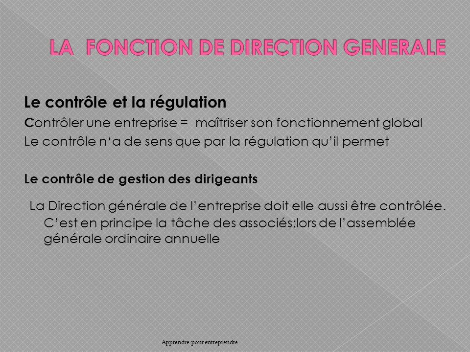 Le contrôle et la régulation C ontrôler une entreprise = maîtriser son fonctionnement global Le contrôle na de sens que par la régulation quil permet Le contrôle de gestion des dirigeants La Direction générale de lentreprise doit elle aussi être contrôlée.