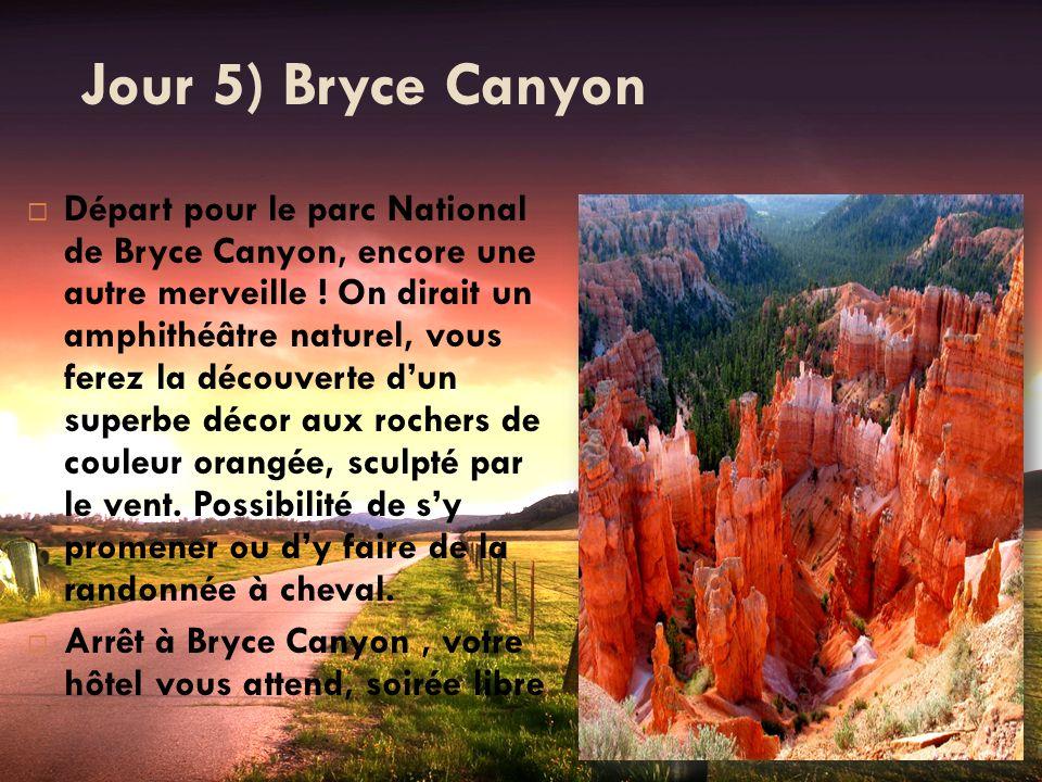 Jour 5) Bryce Canyon Départ pour le parc National de Bryce Canyon, encore une autre merveille ! On dirait un amphithéâtre naturel, vous ferez la décou