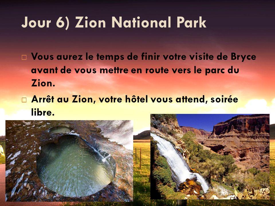 Jour 6) Zion National Park Vous aurez le temps de finir votre visite de Bryce avant de vous mettre en route vers le parc du Zion. Arrêt au Zion, votre