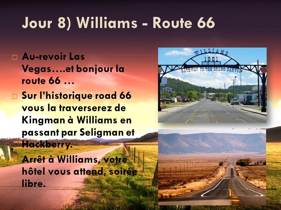 Jour 8) Williams - Route 66 Au-revoir Las Vegas….et bonjour la route 66 … Sur lhistorique road 66 vous la traverserez de Kingman à Williams en passant