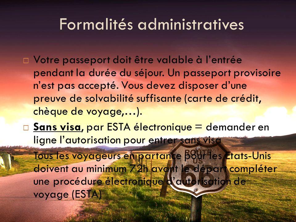 Formalités administratives Votre passeport doit être valable à lentrée pendant la durée du séjour. Un passeport provisoire nest pas accepté. Vous deve