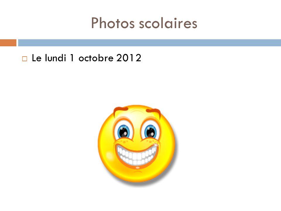 Photos scolaires Le lundi 1 octobre 2012