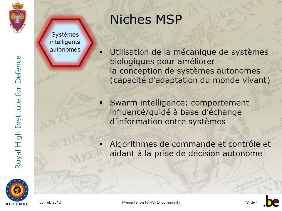 Royal High Institute for Defence Presentation to RSTD communitySlide 4 Niches MSP Utilisation de la mécanique de systèmes biologiques pour améliorer l
