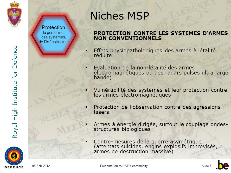 Royal High Institute for Defence Presentation to RSTD communitySlide 7 PROTECTION CONTRE LES SYSTEMES DARMES NON CONVENTIONNELS Effets physiopathologi