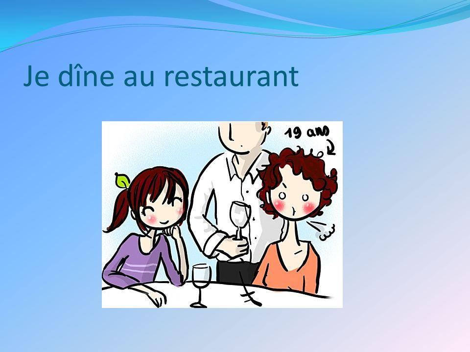 Je dîne au restaurant