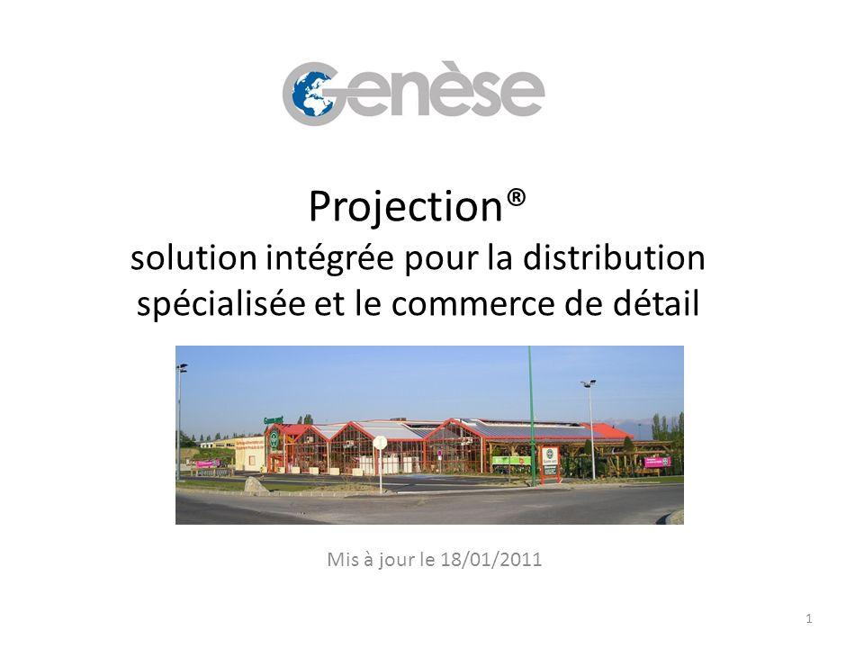 Projection® solution intégrée pour la distribution spécialisée et le commerce de détail Mis à jour le 18/01/2011 1