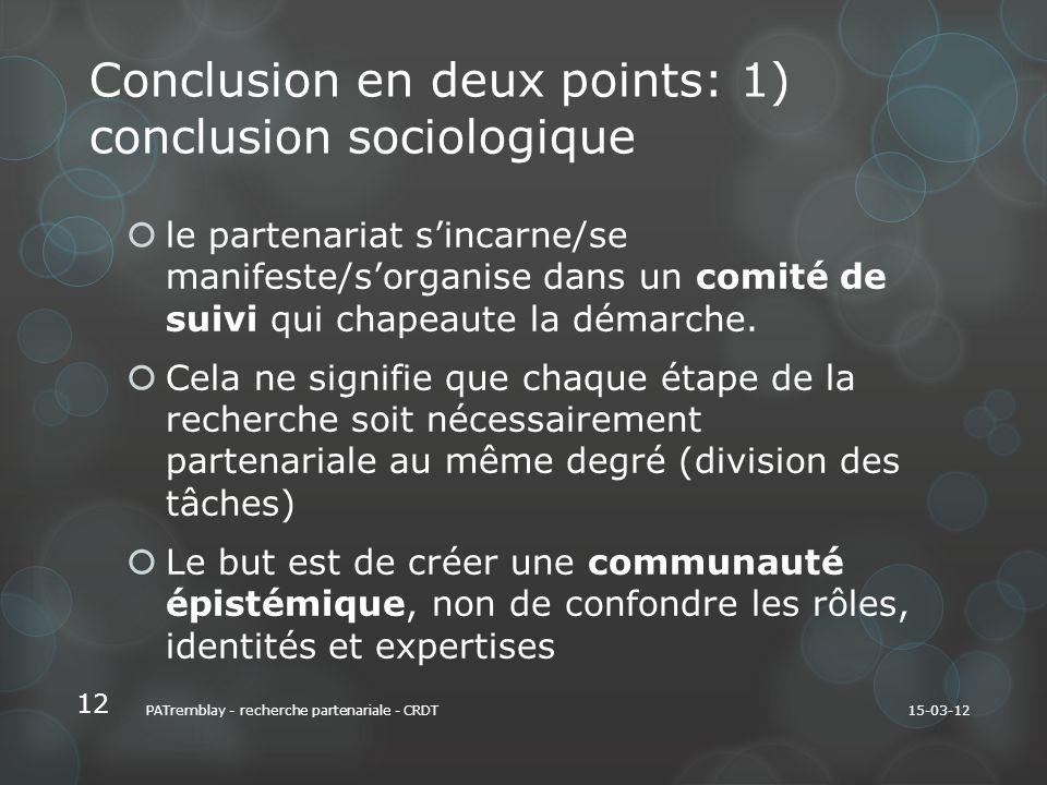 Conclusion en deux points: 1) conclusion sociologique le partenariat sincarne/se manifeste/sorganise dans un comité de suivi qui chapeaute la démarche.