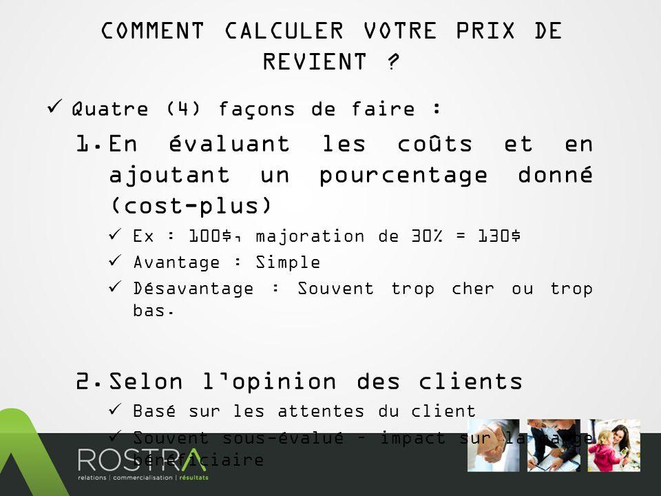COMMENT CALCULER VOTRE PRIX DE REVIENT .