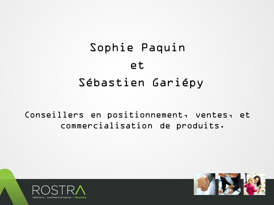 Sophie Paquin et Sébastien Gariépy Conseillers en positionnement, ventes, et commercialisation de produits.