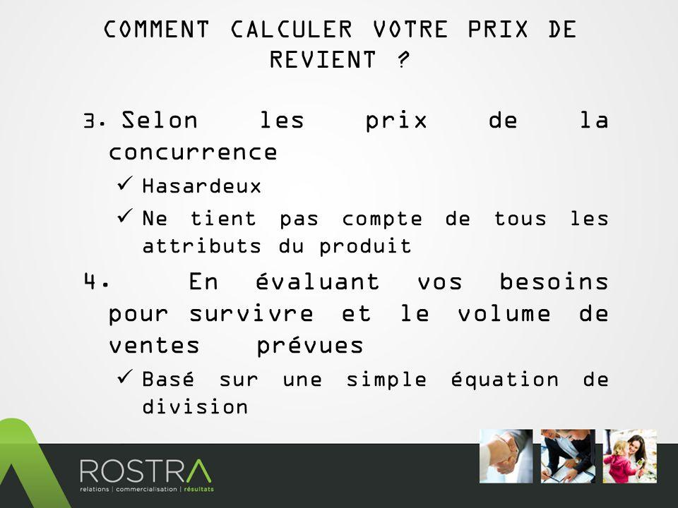 COMMENT CALCULER VOTRE PRIX DE REVIENT . 3.