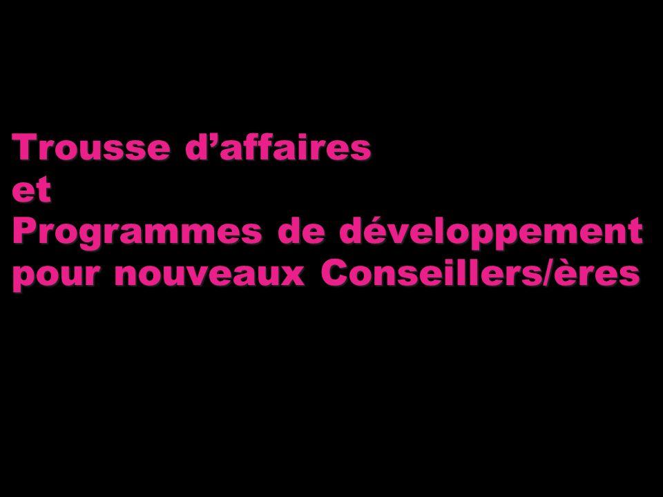 Trousse daffaires et Programmes de développement pour nouveaux Conseillers/ères