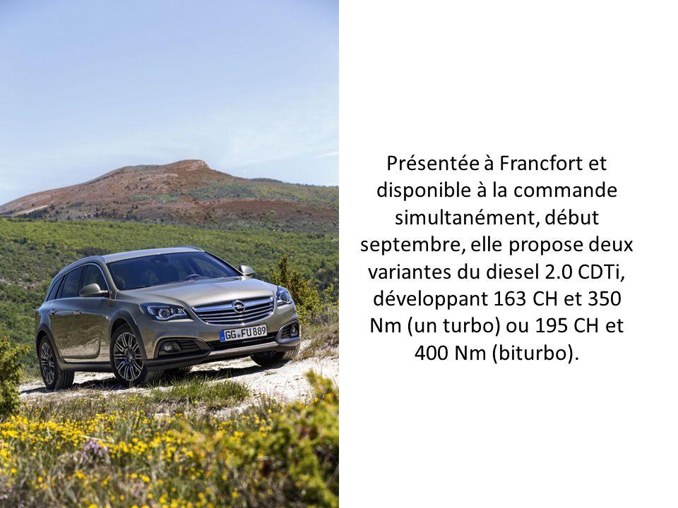 Présentée à Francfort et disponible à la commande simultanément, début septembre, elle propose deux variantes du diesel 2.0 CDTi, développant 163 CH et 350 Nm (un turbo) ou 195 CH et 400 Nm (biturbo).