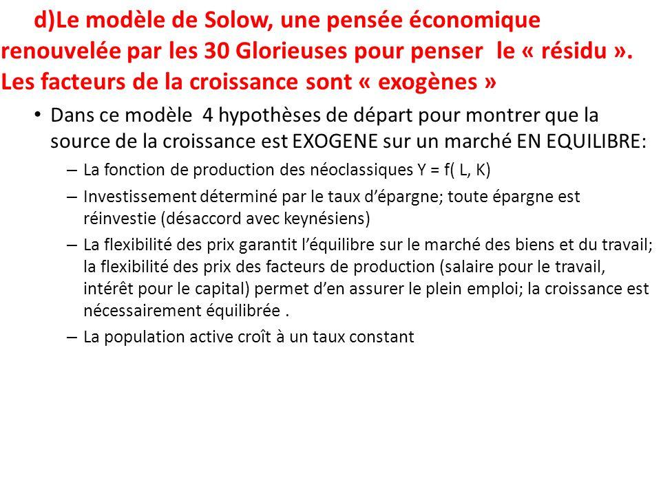d)Le modèle de Solow, une pensée économique renouvelée par les 30 Glorieuses pour penser le « résidu ». Les facteurs de la croissance sont « exogènes