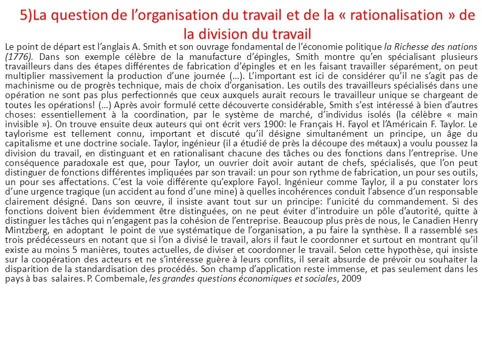 5)La question de lorganisation du travail et de la « rationalisation » de la division du travail Le point de départ est langlais A. Smith et son ouvra
