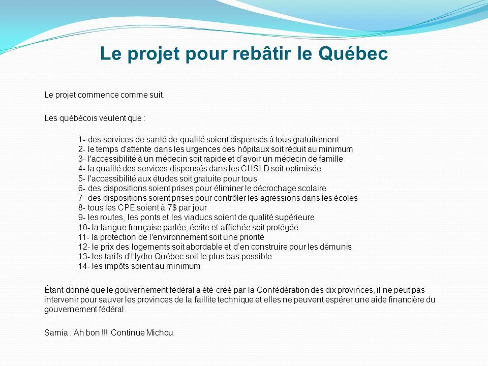 Le projet pour rebâtir le Québec Le projet commence comme suit.