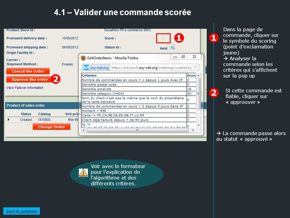 4.1 – Valider une commande scorée 1 2 1 2 Dans la page de commande, cliquer sur le symbole du scoring (point dexclamation jaune) Analyser la commande