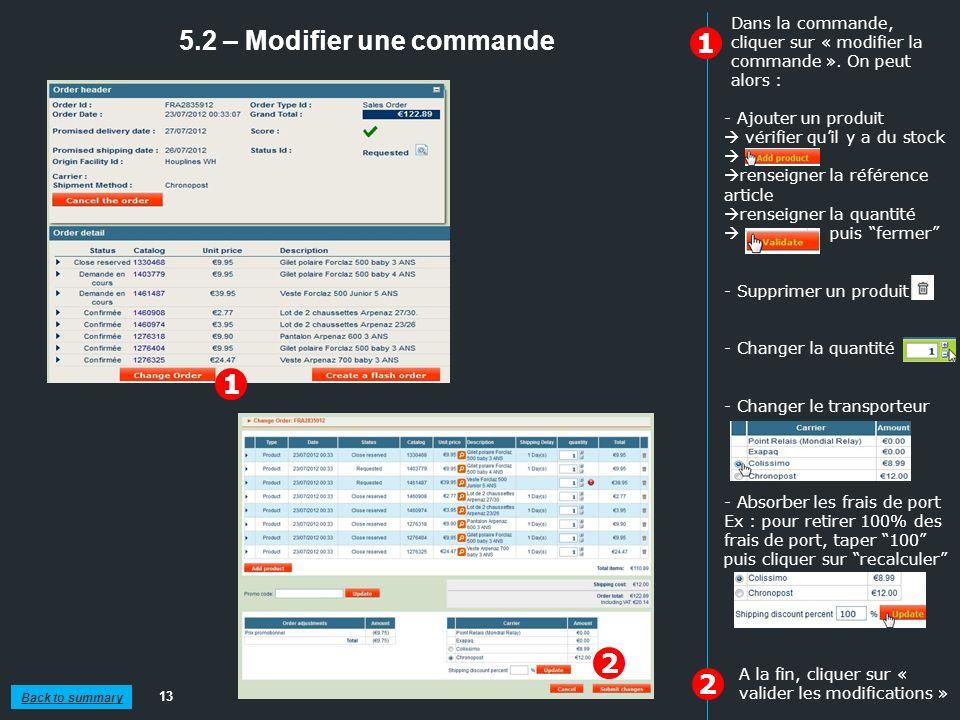 5.2 – Modifier une commande 13 1 1 Dans la commande, cliquer sur « modifier la commande ». On peut alors : - Ajouter un produit vérifier quil y a du s