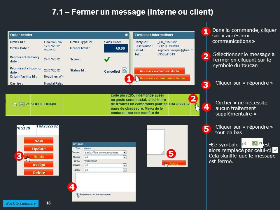 7.1 – Fermer un message (interne ou client) 18 1 2 3 Cliquer sur « répondre » Sélectionner le message à fermer en cliquant sur le symbole du toucan Cl