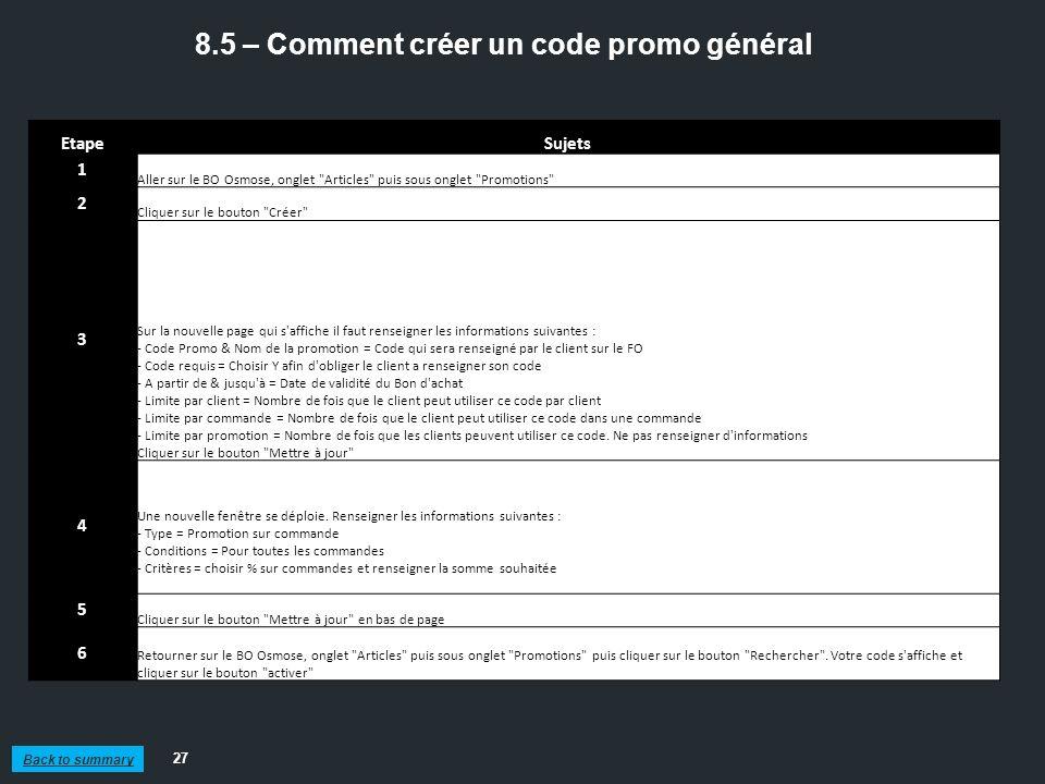 8.5 – Comment créer un code promo général 27 Back to summary EtapeSujets 1 Aller sur le BO Osmose, onglet