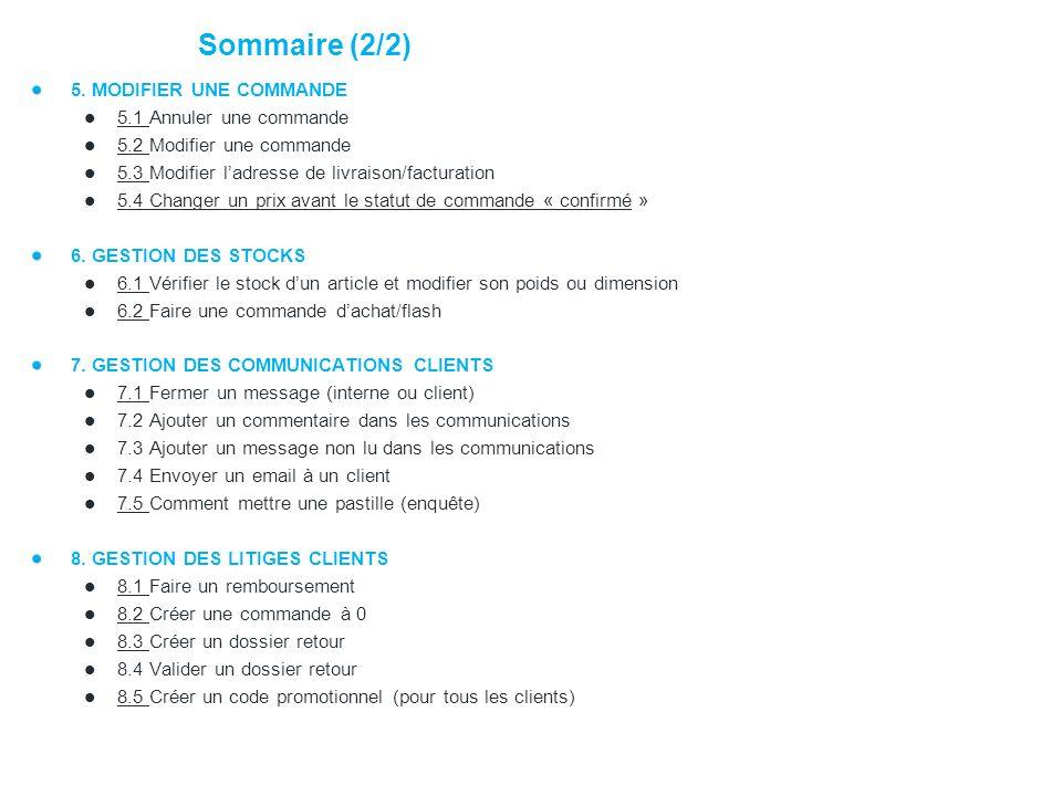 5. MODIFIER UNE COMMANDE 5.1 Annuler une commande 5.1 5.2 Modifier une commande 5.2 5.3 Modifier ladresse de livraison/facturation 5.3 5.4 Changer un